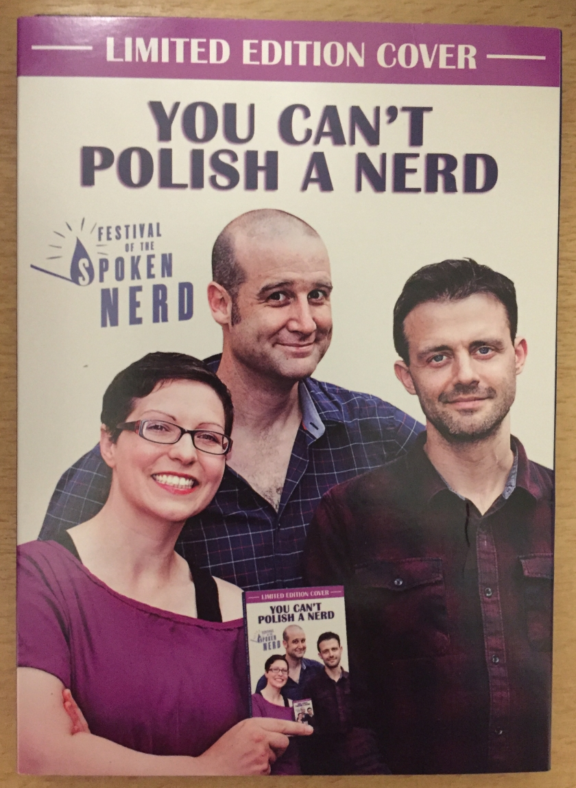Limited Edition front cover for the You Can't Polish A Nerd DVD. Underneath the title is the text logo for Festival Of The Spoken Nerd. The words Spoken Nerd are largest, and the S in Spoken is in a flame on the end of a struck match. There is a large photo of the 3 main stars of the show - Helen, Matt and Steve - filling most the cover. Helen is holding the DVD cover up in front of them, which has exactly the same artwork, resulting in an even smaller copy of the DVD cover within that, and so on recursively.