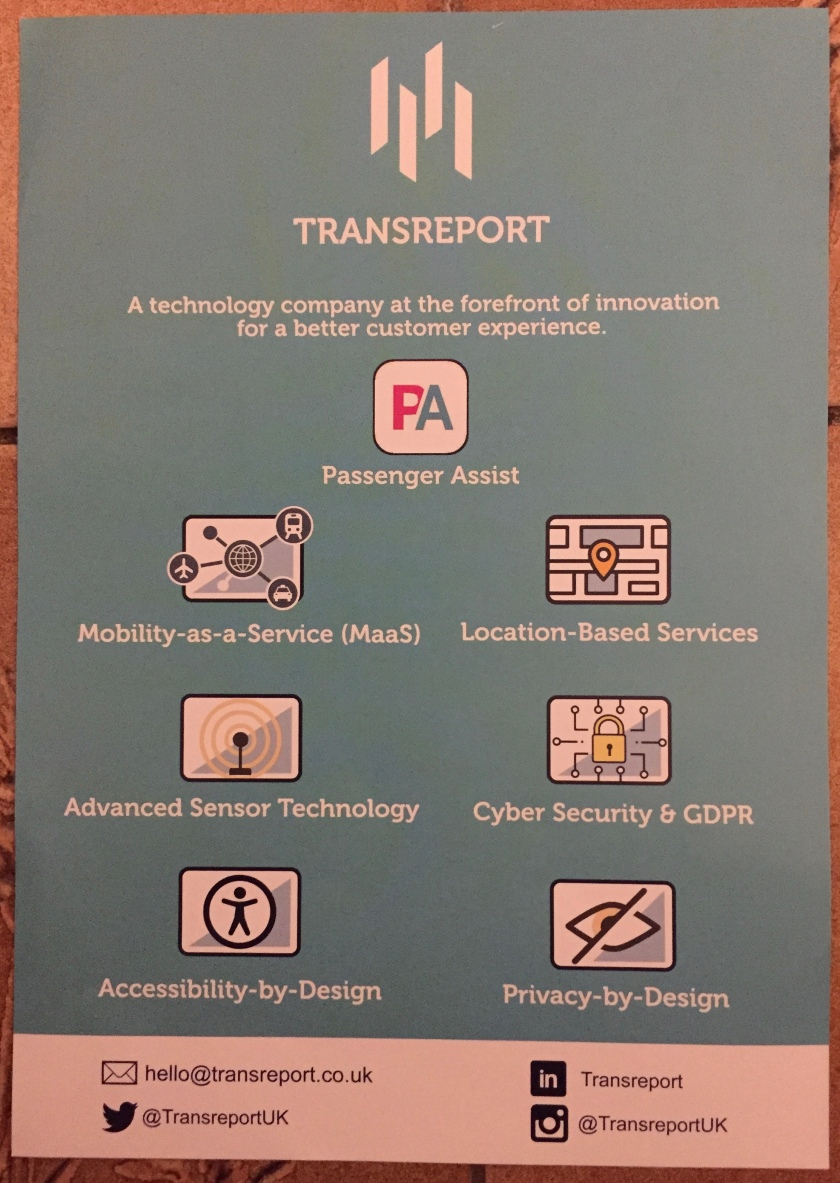 Transreport leaflet. Text says they're A technology company at the forefront of innovation for a better customer experience. Items mentioned on the leaflet are Passenger Assist, Mobility-as-a-service (MAAS), Location-Based Services, Advanced Sensor Technology, Cyber Security & GDPR, Accessibility By Design and Privacy By Design. Website address is TransReport.co.uk