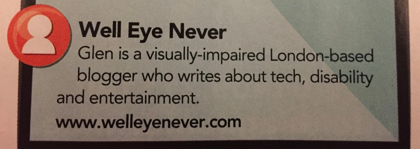 Close-up of the recommendation for Well Eye Never in Able Magazine. The text says Glen is a visually-impaired London-based blogger who writes about tech, disability and entertainment.