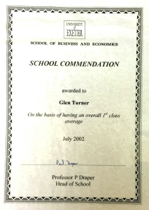 Commendation certificate from the School of Business & Economics at the University of Exeter. Awarded to Glen Turner on the basis of having an overall 1st class average. Dated July 2002. Signed by Professor P Draper, Head of School.