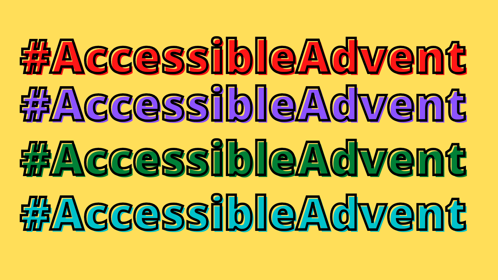 Against a yellow background, the hashtag Accessible Advent in large bold letters is repeated 4 timess, in red, purple, green and turquoise.